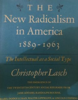 Image for The New Radicalism in America: 1889-1963 The Intellectual As a Social Type