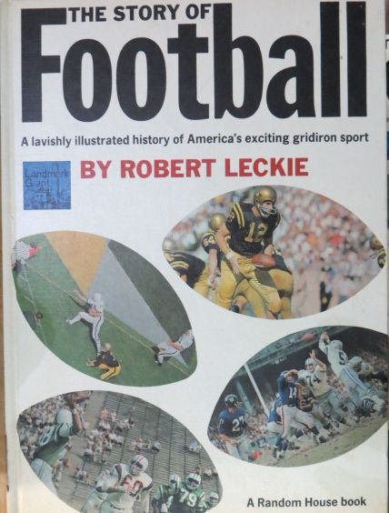 The Story of Football, a Lavishly Illustrated History of America's Exciting Gridiron