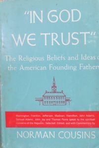 Image for In God We Trust : the Religious Beliefs and Ideas of the American Founding Fathers