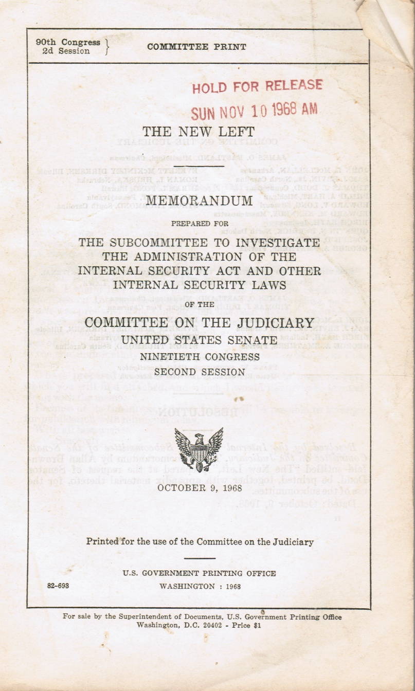 Image for The New Left: Memorandum Prepared for the Subcommittee to Investigate the Administration of the Internal Security Act and Other Internal Security Laws of the Committee on the Judiciary United States Senate Ninetieth Congress Second Session. Oct 9, 1968