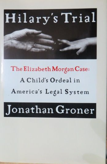 Image for Hilary's Trial: the Elizabeth Morgan Case : a Child's Ordeal in America's Legal System