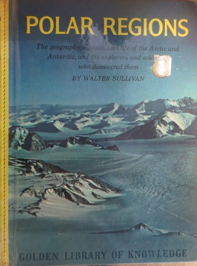 Image for POLAR REGIONS: the Geography, Climate, and Life of the Arctic and Antarctic, and the Explorers and Scientists Who Discovered Them