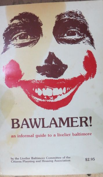 Image for Bawlamer: an Informal Guide to a Livelier Baltimore Blaze Starr, Frank Zappa