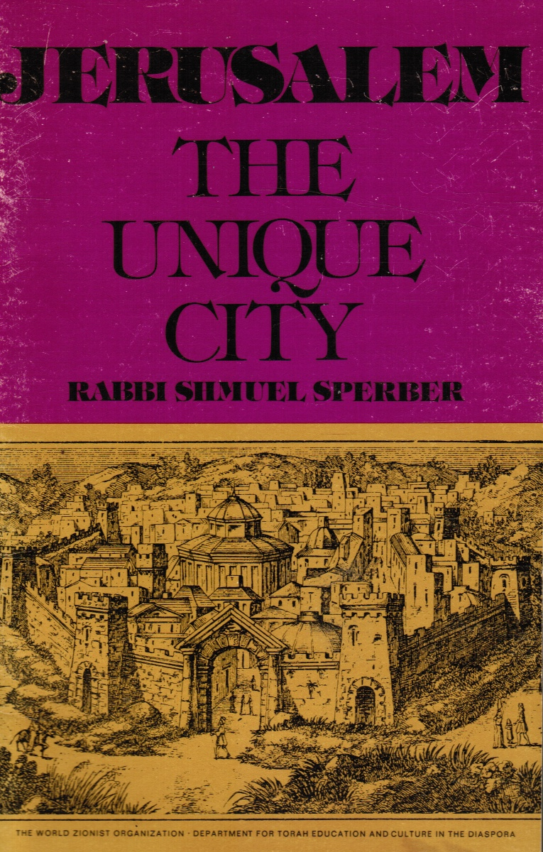 Image for Jerusalem the Unique City : an Historical Sketch