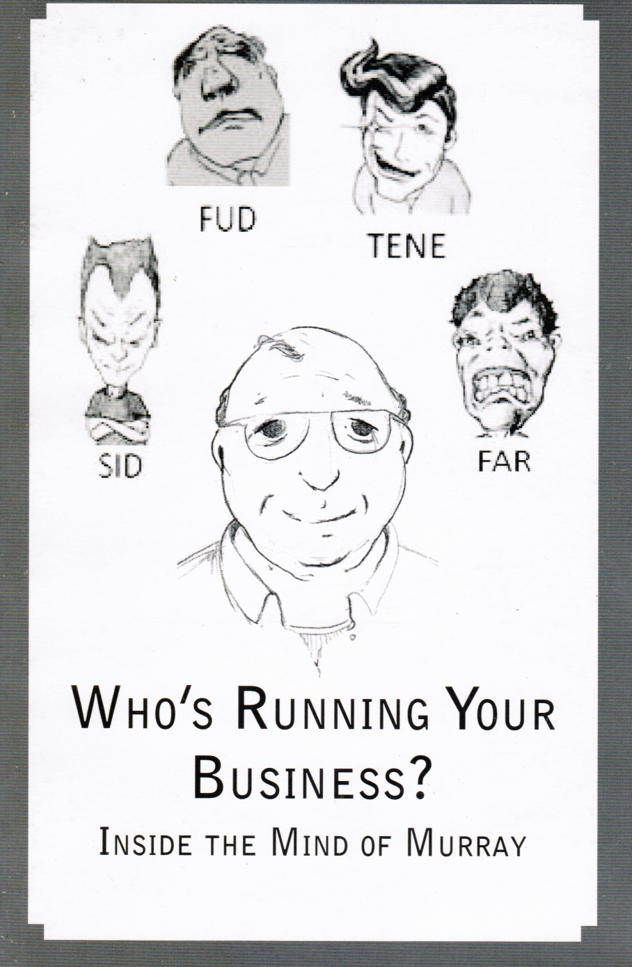 Image for Who's Running Your Business? Inside the Mind of Murray