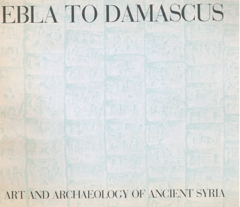 Image for Ebla to Damascus: Art and Archaeology of Ancient Syria