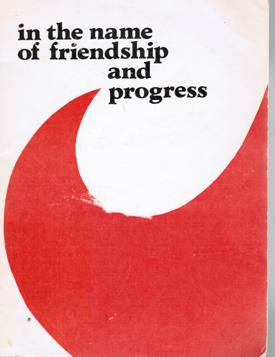 Image for In The Name Of Friendship And Progress: Cultural Exchange Enriches And Unites The Peoples