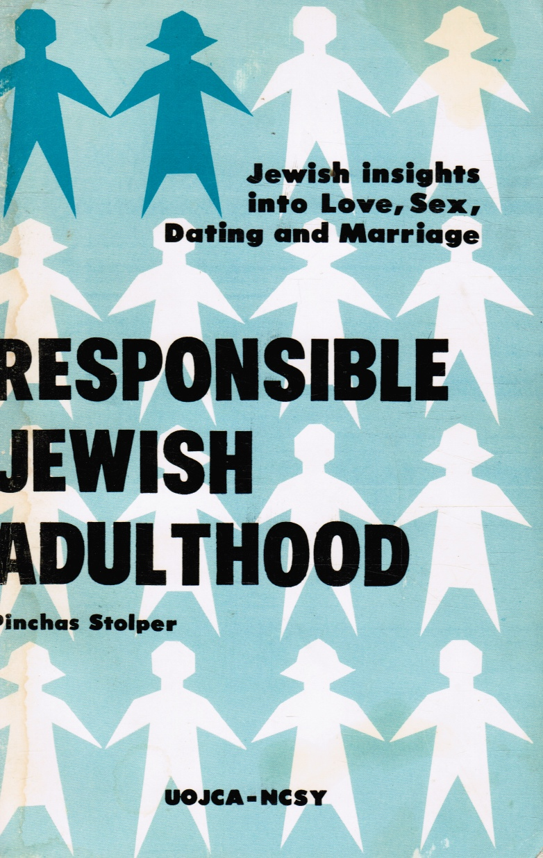 Image for Responsible Jewish Adulthood: Jewish Insights Into Love, Sex, Dating and Marriage