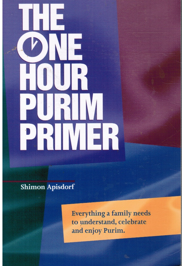 Image for The One Hour Purim Primer: Everything a Family Needs to Understand, Celebrate and Enjoy Purim