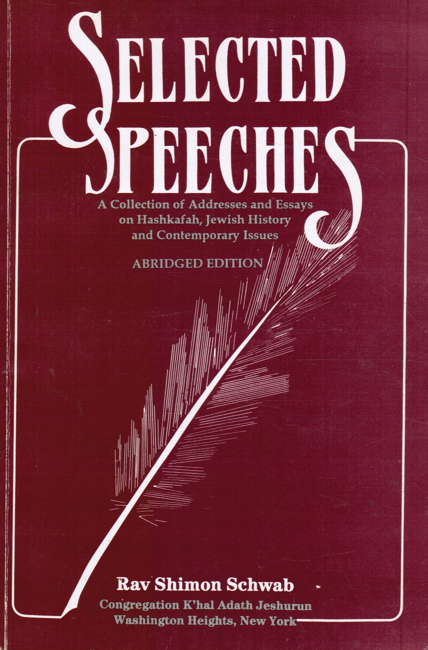 Image for Selected Speeches: a Collection of Addresses and Essays on Haskafah, Jewish History and Contemporary Issues
