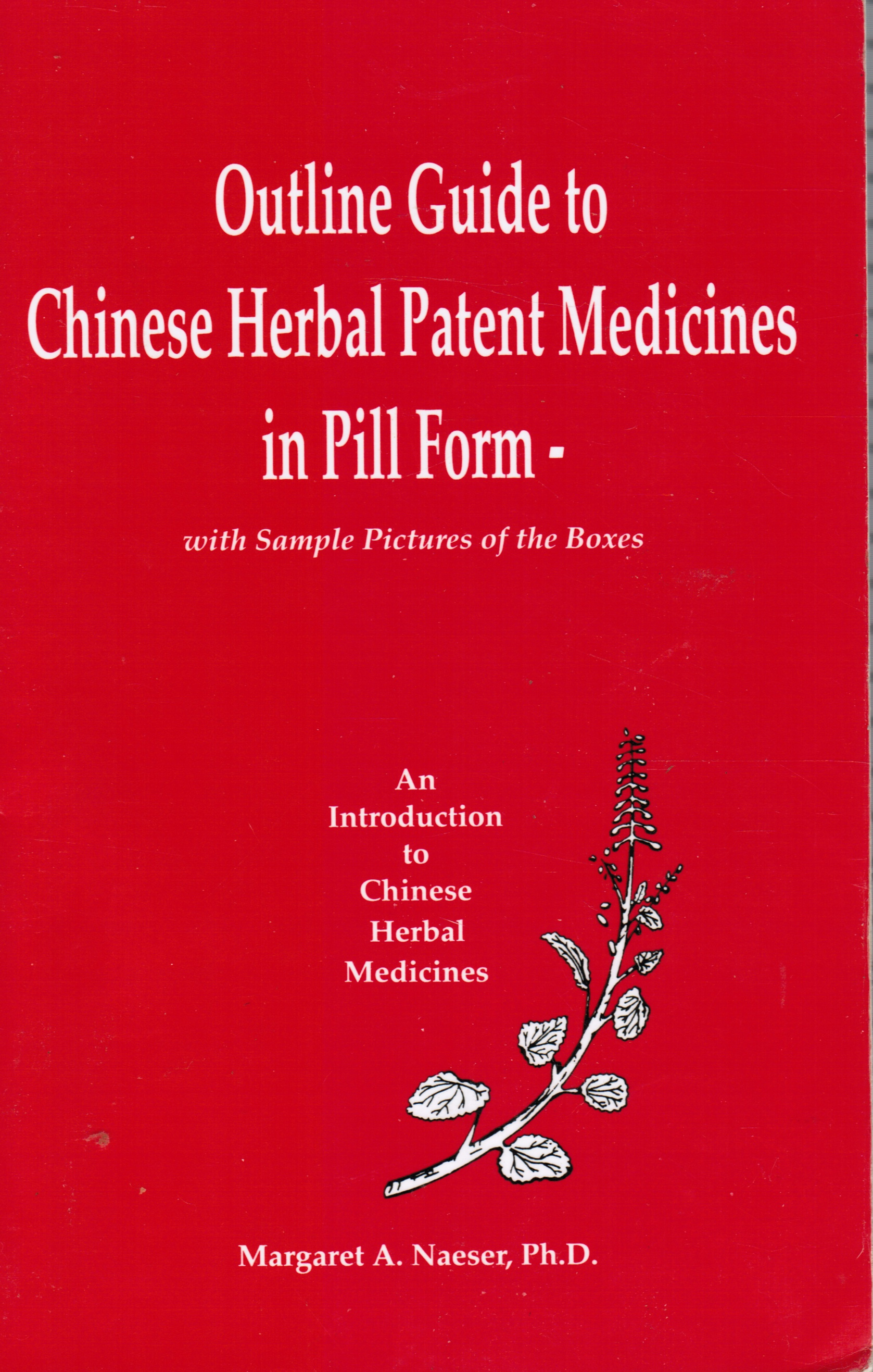 Image for Outline Guide to Chinese Herbal Patent Medicines in Pill Form -    With Sample Pictures of the Boxes