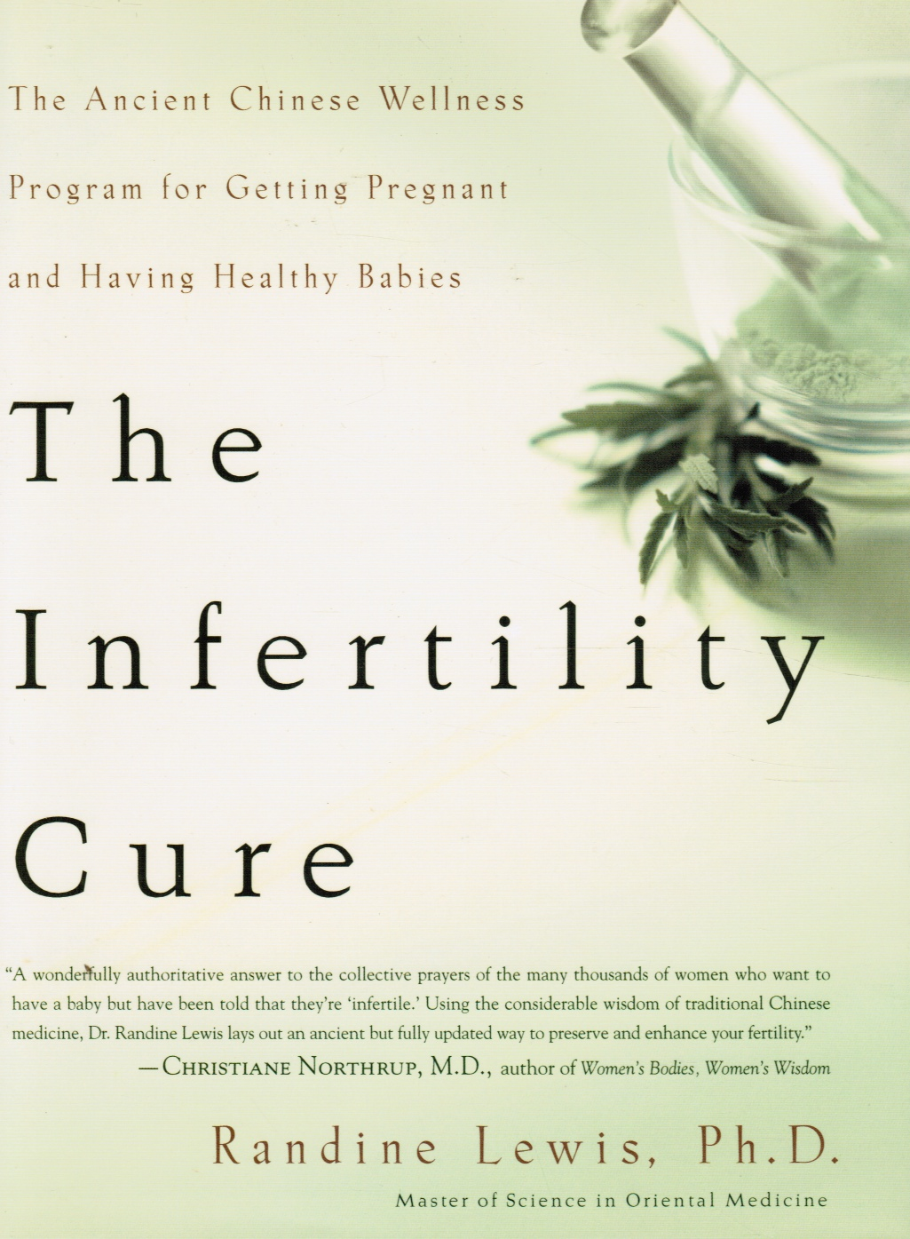 Image for The Infertility Cure: the Ancient Chinese Wellness Program for Getting Pregnant and Having Healthy Babies