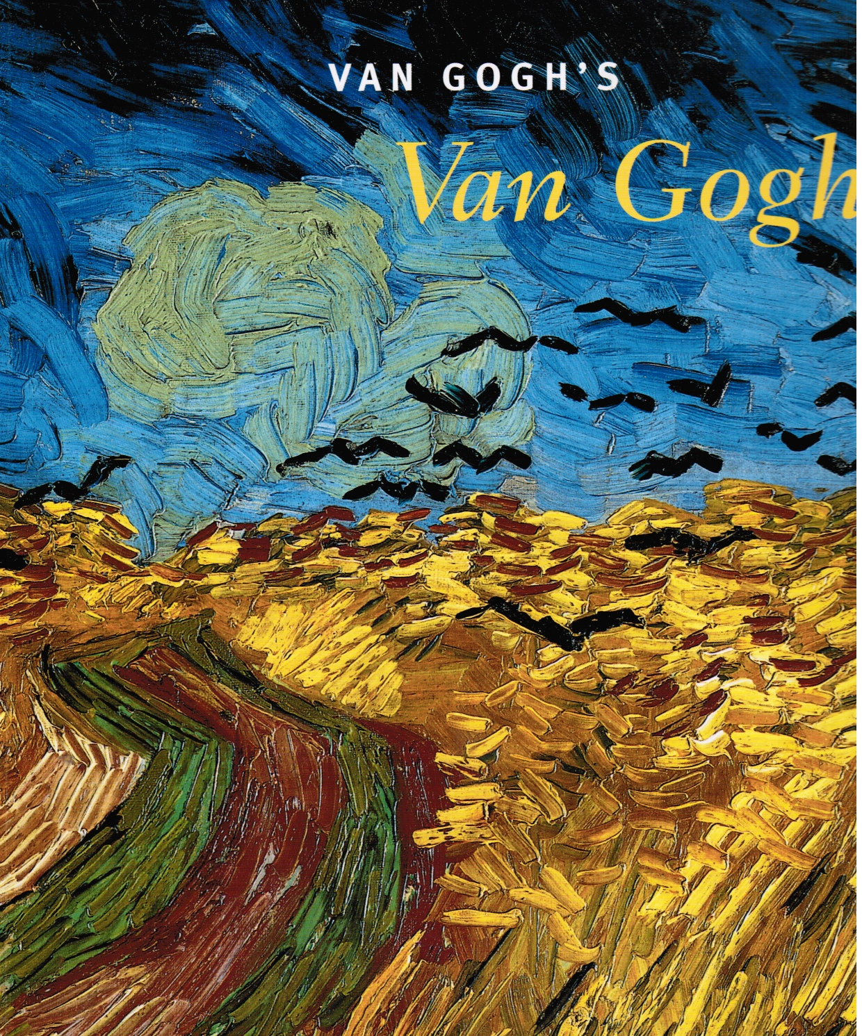Image for Van Gogh's Van Goghs: Masterpieces from the Van Gogh Museum, Amsterdam