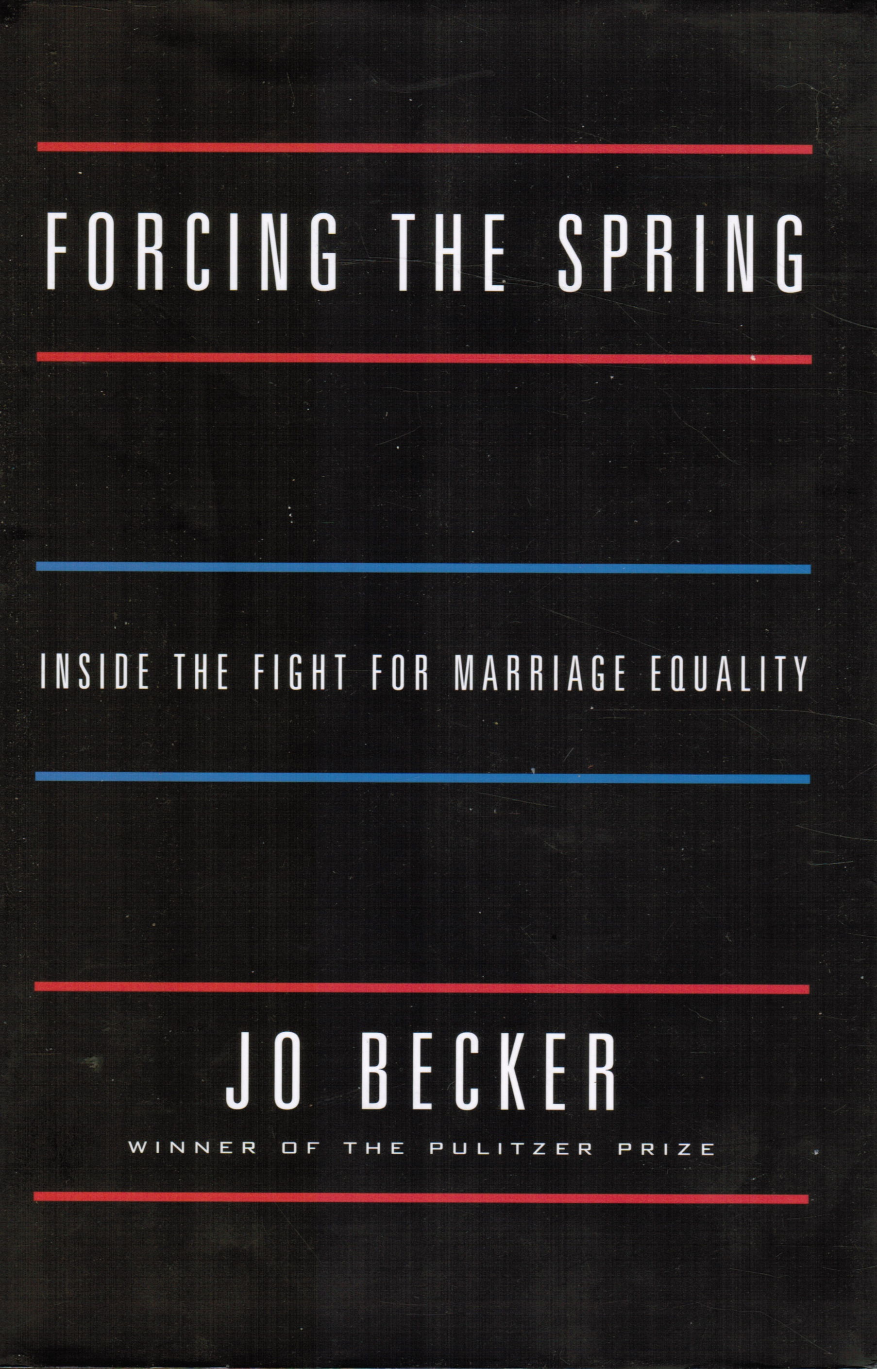 Image for Forcing the Spring: Inside the Fight for Marriage Equality