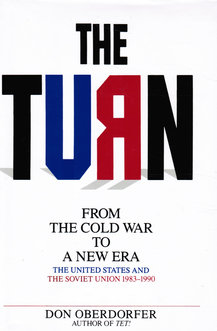 Image for The Turn: from the Cold War to a New Era -- the United States and the Soviet Union 1983-1990