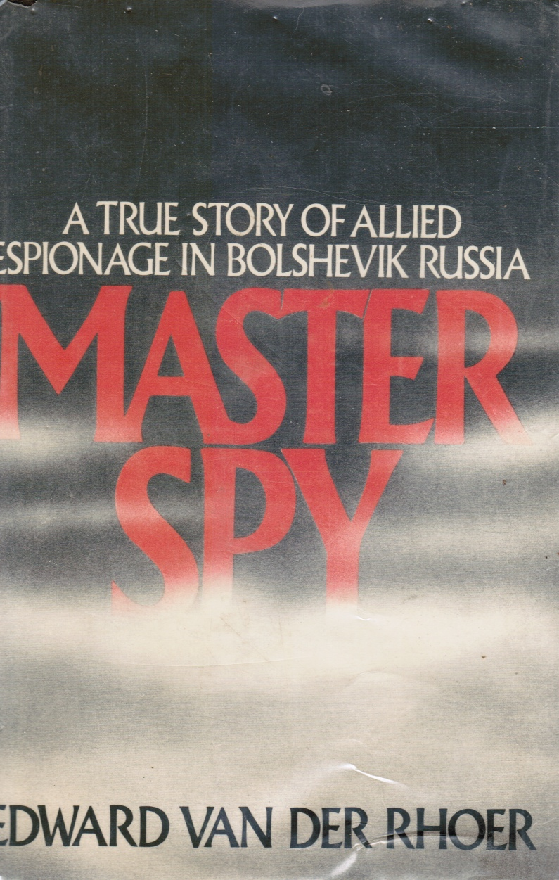 Image for Master Spy: a True Story of Allied Espionage in Bolshevik Russia