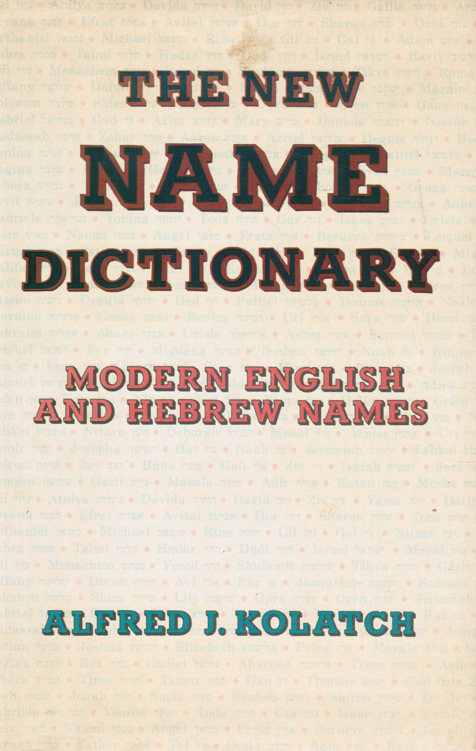 The New Name Dictionary: Modern English and Hebrew Names