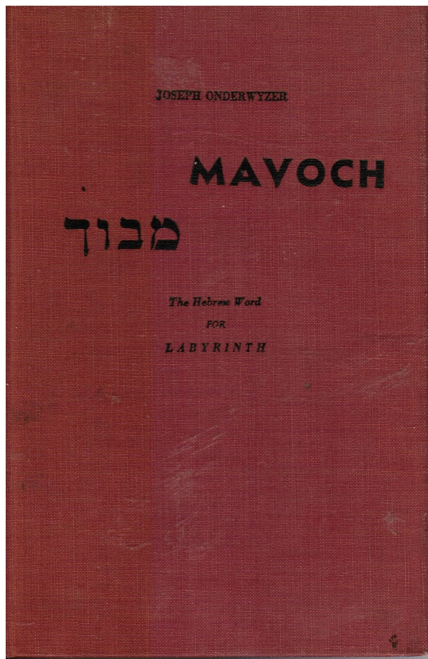 Image for Mavoch: the Hebrew Word for Labyrinth. Orbit Flight around a Rediscovered Commentary on the Entire Tosefta