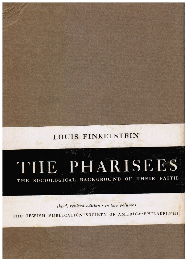 Image for The Pharisees: the Sociological Background of Their Faith -- Two Volumes