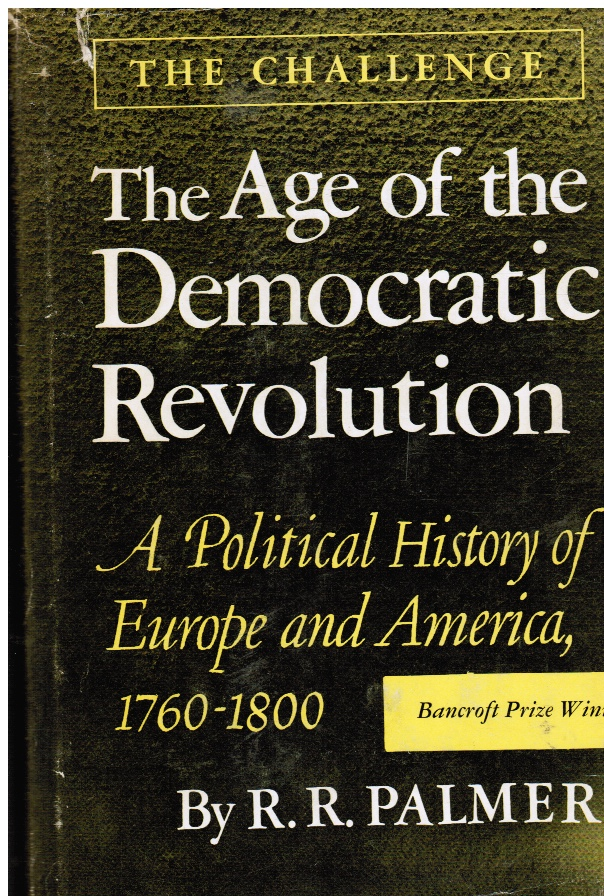 "Image for The Age of the Democratic Revolution"" a Political History of Europe and America, 1760-1800, Vol. 1: the Challenge"
