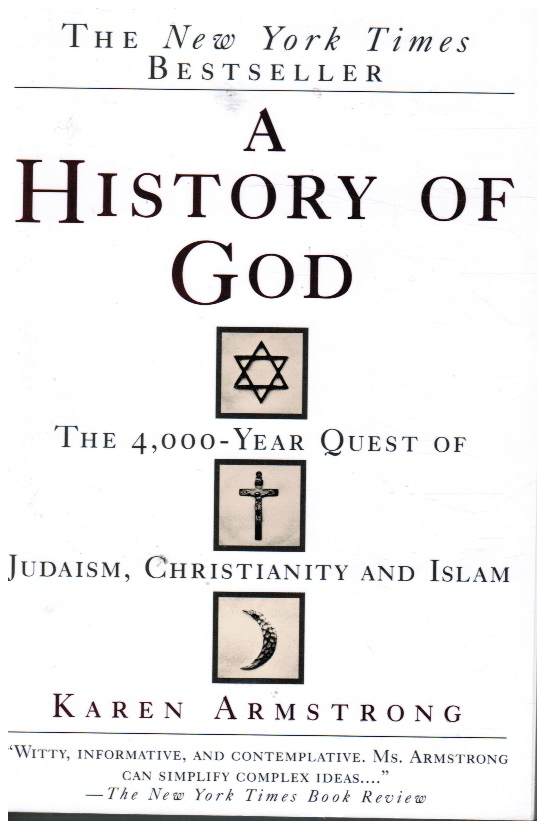 Image for A History of God: the 4,000-Year Quest of Judaism, Christianity and Islam