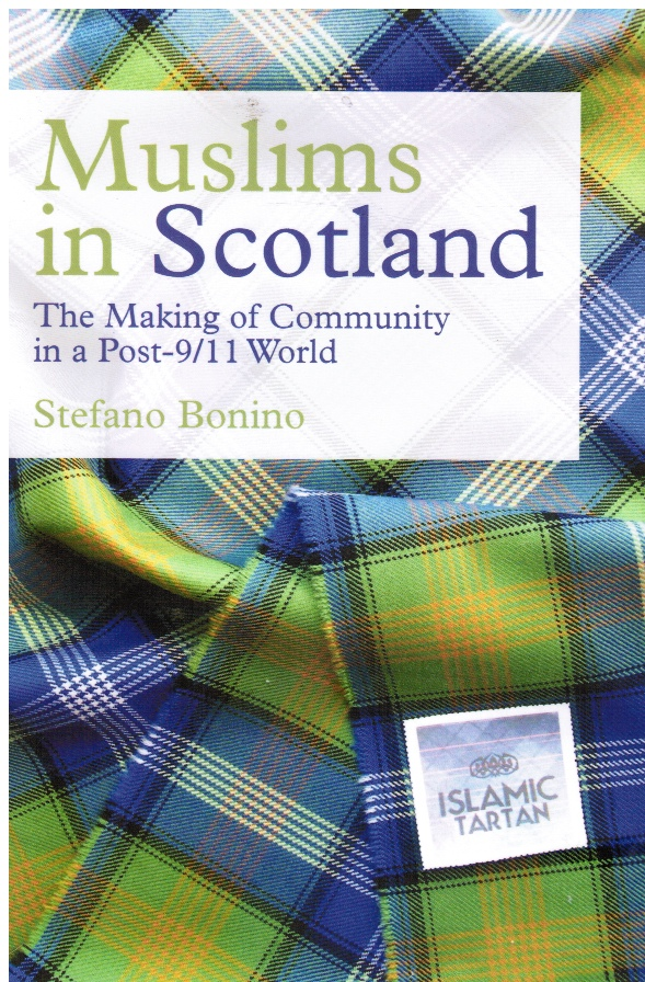 Image for Muslims in Scotland: the Making of Community in a Post-9/11 World
