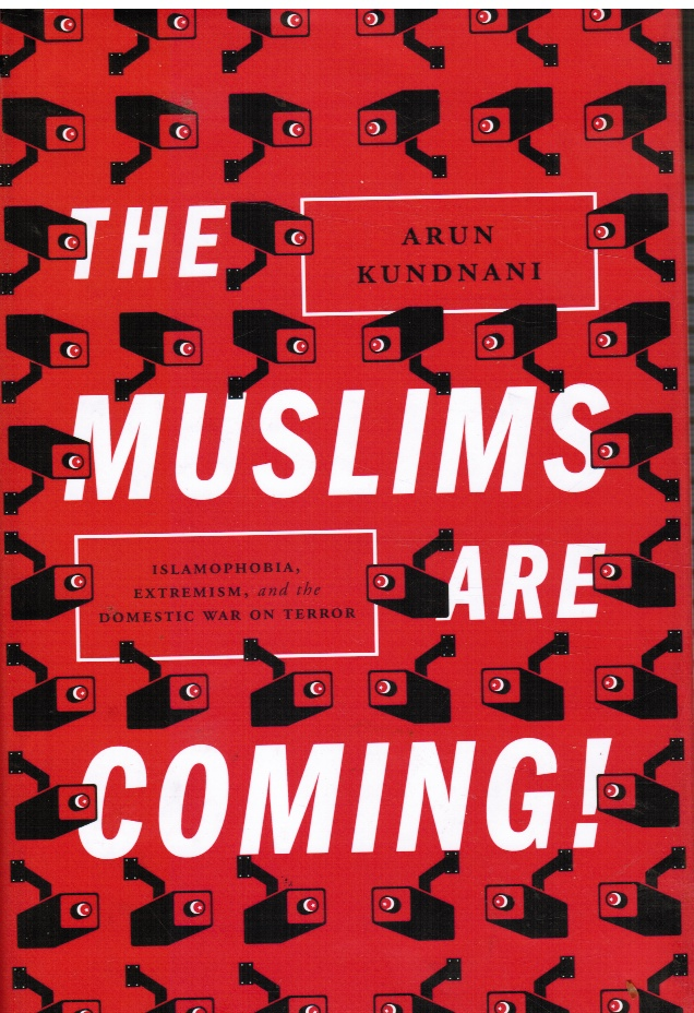 Image for The Muslims Are Coming! : Islamophobia, Extremism, and the Domestic War on Terror