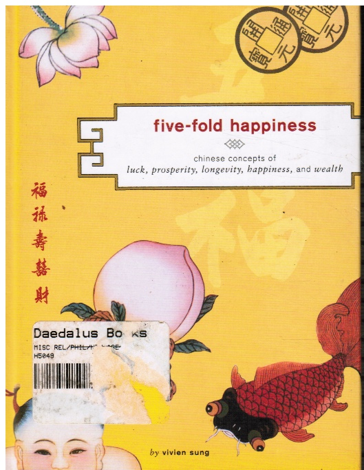 Image for Five-Fold Happiness: Chinese Concepts of Luck, Prosperity, Longevity, Happiness, and Wealth