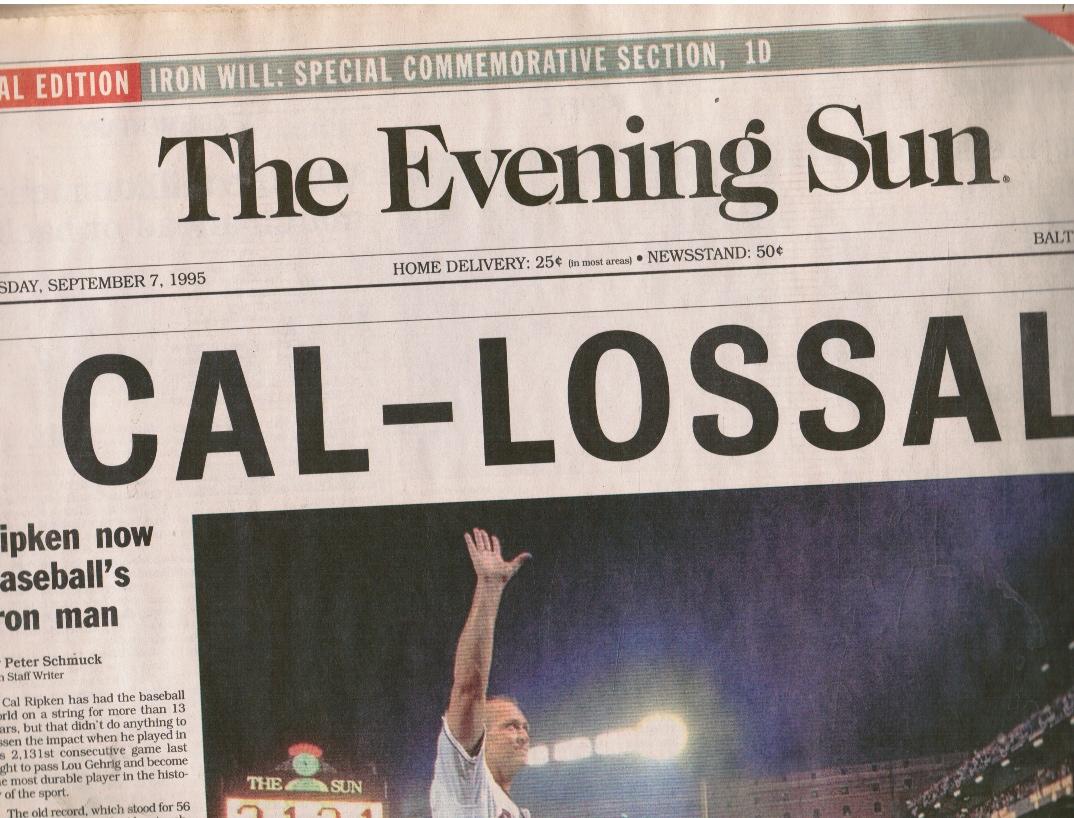 1995 the Baltimore Evening Sun Newspaper: CAL-LOSSAL Cal Ripken Iron Will