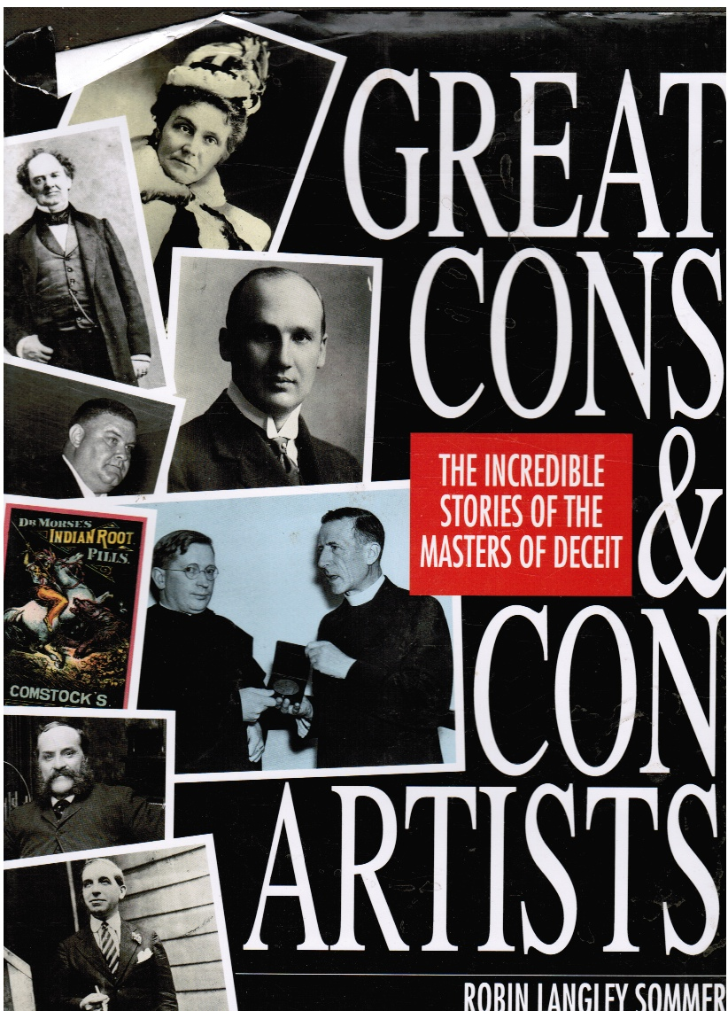 Image for Great Cons & Con Artists: the Incredible Stories of the Masters of Deceit