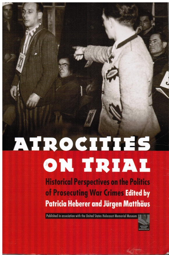 Image for Atrocities on Trial: Historical Perspectives on the Politics of Prosecuting War Crimes