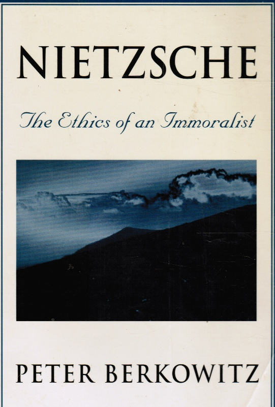 Image for Nietzsche: the Ethics of an Immoralist