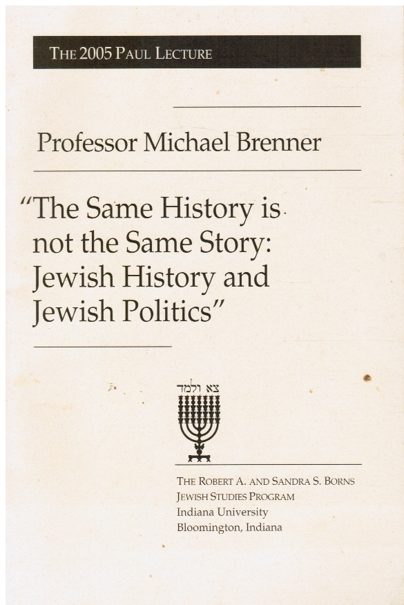Image for The Same History is Not the Same Story: Jewish History and Jewish Politics