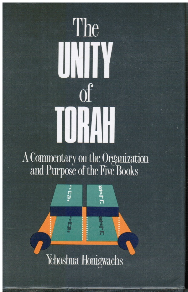 Image for The Unity of Torah: a Commentary on the Organization and Purpose of the Five Books
