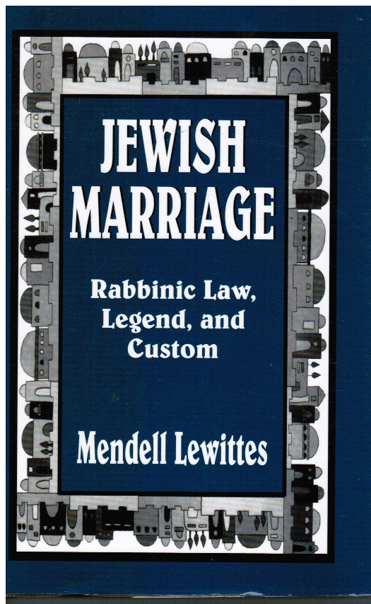 Image for Jewish Marriage: Rabbinic Law, Legend, and Custom