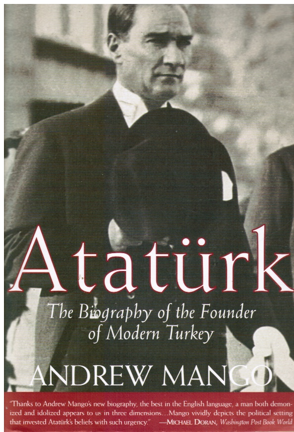 Image for Ataturk: the Biography of the Founder of Modern Turkey (SIGNED)