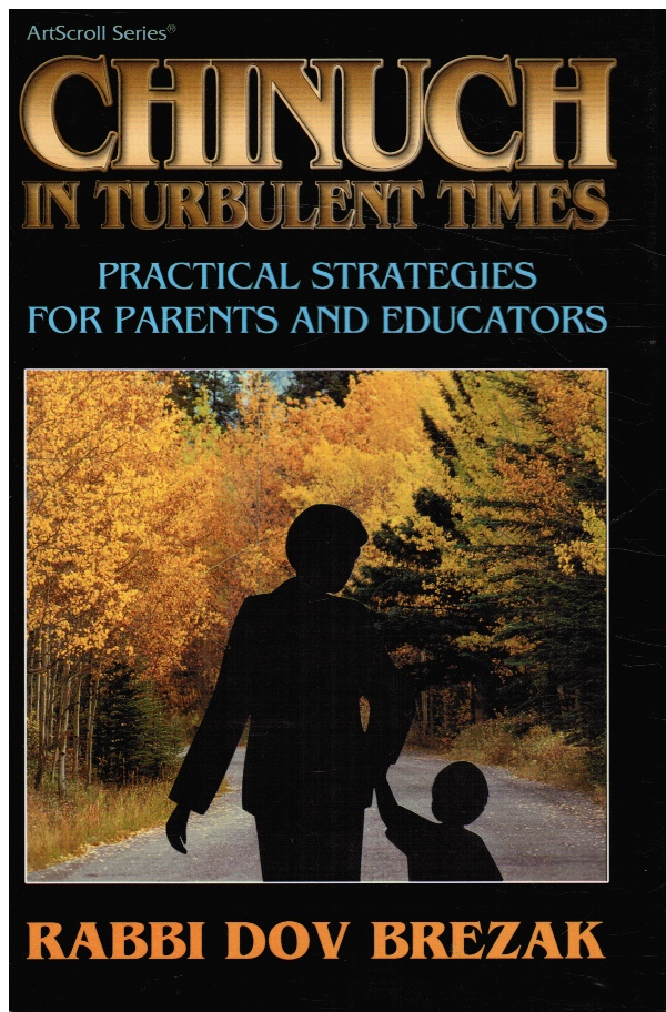 Image for Chinuch in Turbulent Times: Practical Strategies for Parents and Educators