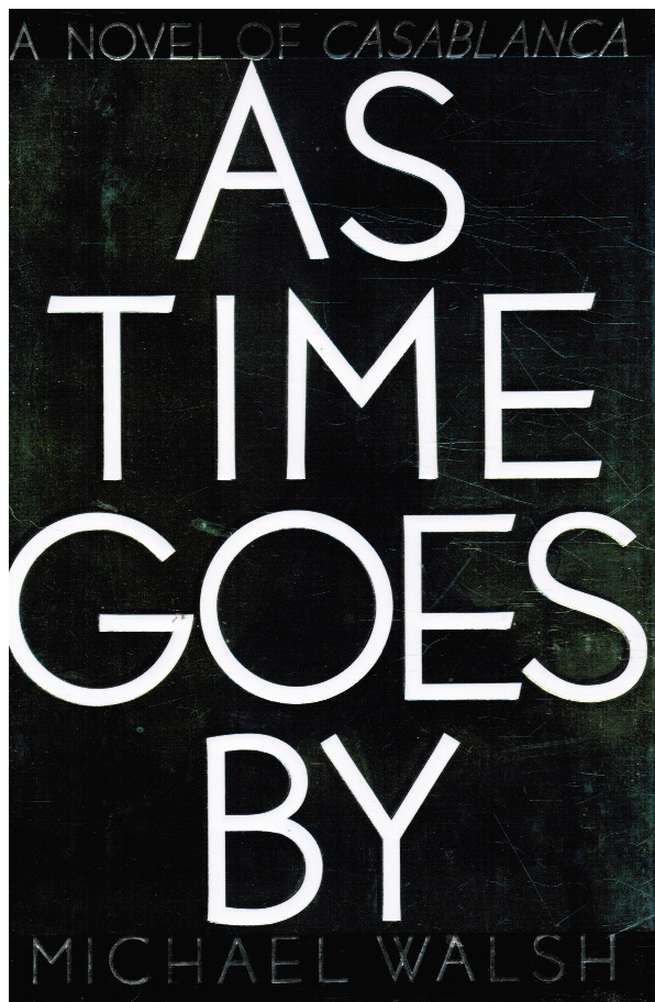 Image for As Time Goes By: a Novel of Casablanca