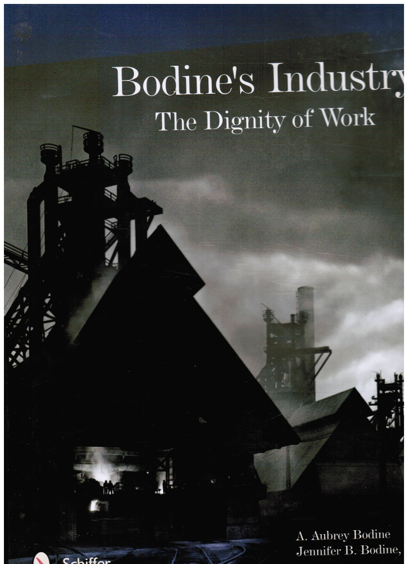 Image for Bodine's Industry: the Dignity of Work (SIGNED)