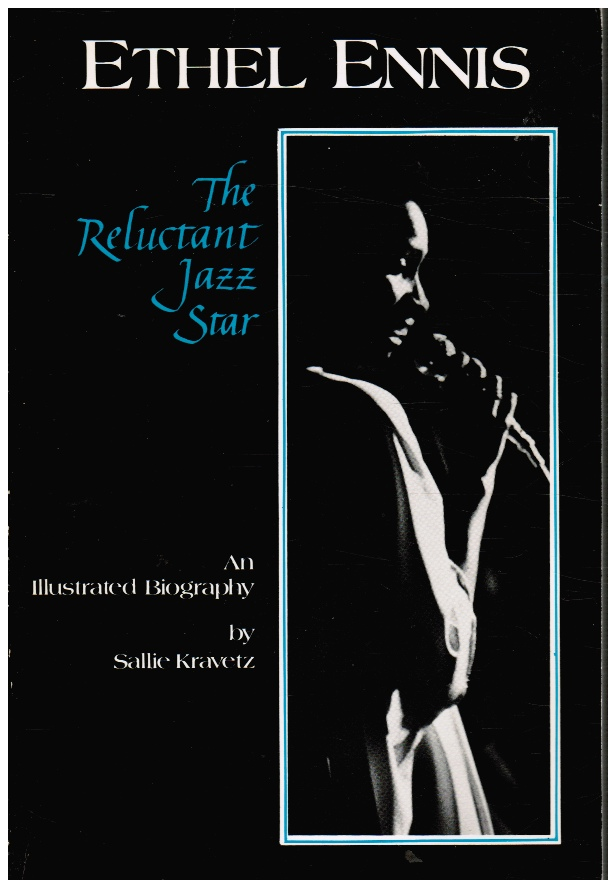 Image for Ethel Ennis, the Reluctant Jazz Star - an Illustrated Biography (SIGNED)