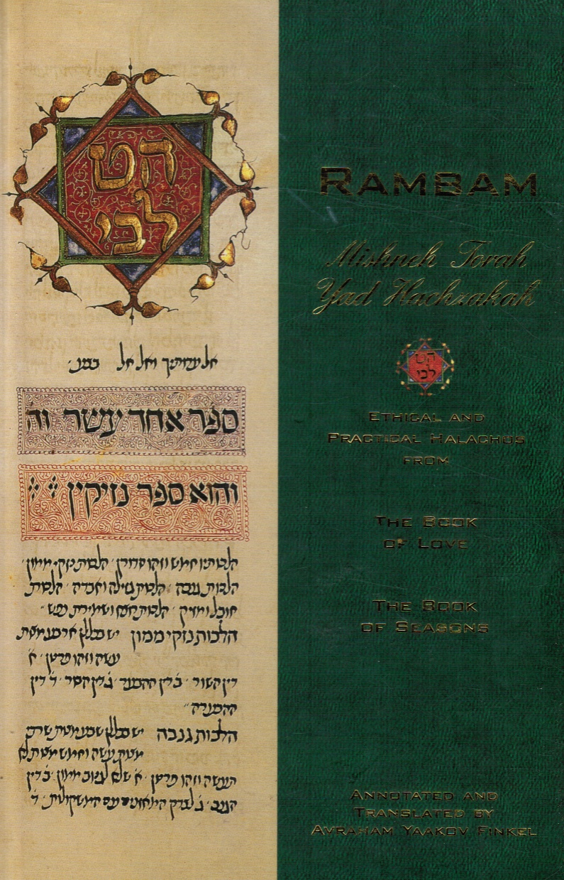 Image for Rambam; Mishneh Torah Yad Hachazakah: Ethical and Practical Halachos from the Book of Love; the Book of Seasons