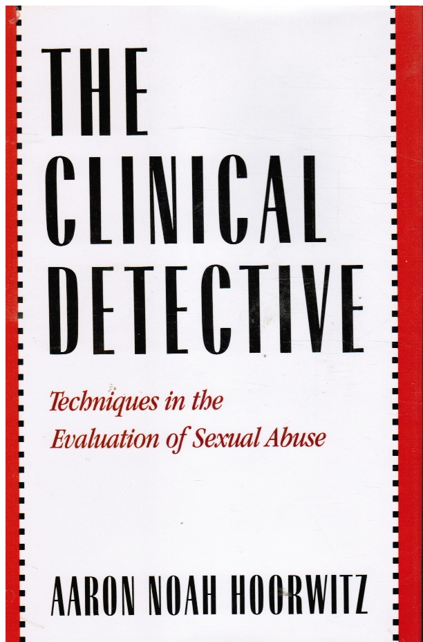 Image for The Clinical Detective: Techniques in the Evaluation of Sexual Abuse
