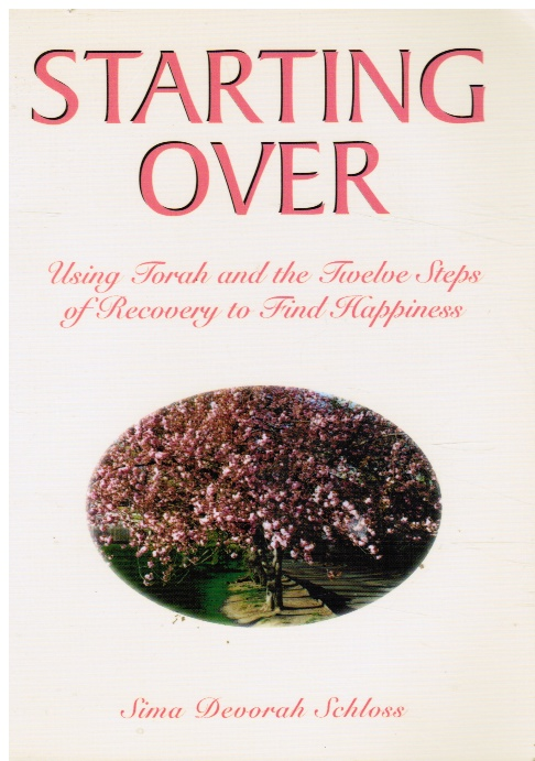 Image for Starting Over: Using Torah and the Twelve Steps of Recovery to Find Happiness
