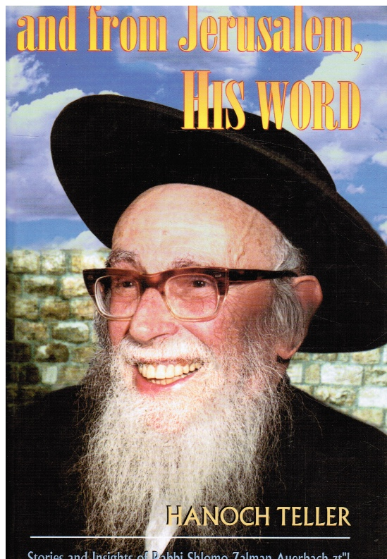 Image for And from Jerusalem, His Word: Stories and insights of Rabbi Shlomo Zalman Auerbach