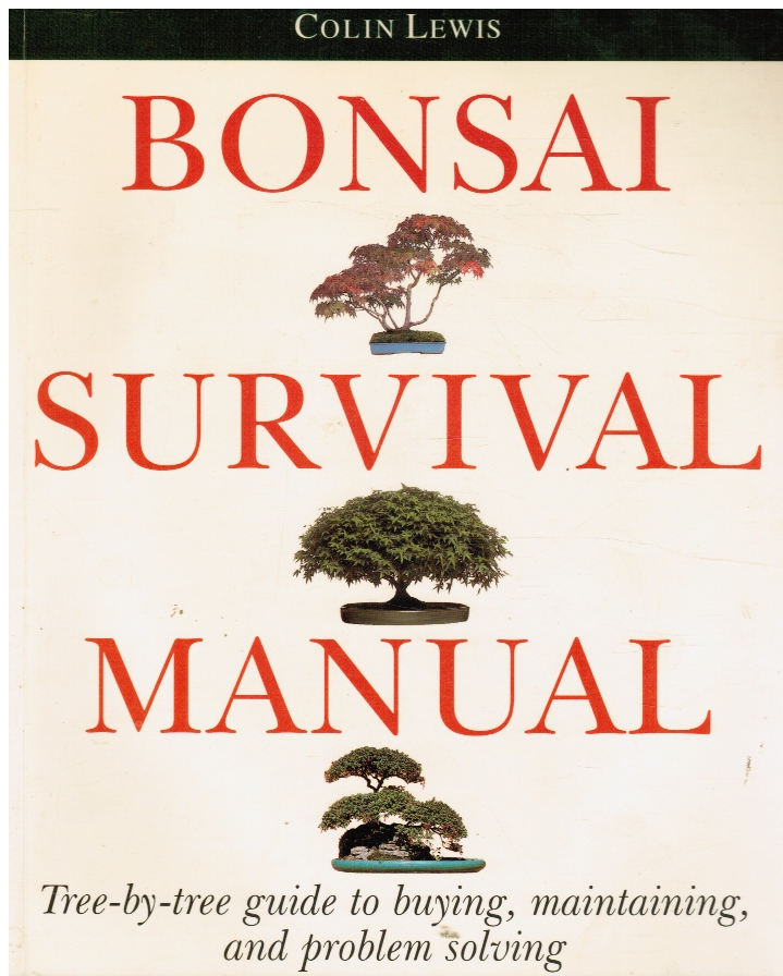 Image for Bonsai Survival Manual: Tree-By-Tree Guide to Buying, Maintaining, and Problem Solving