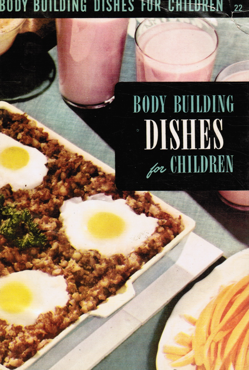 Image for The Body Building Dishes for Children Cook Book