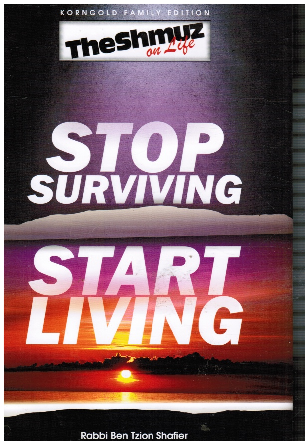 Image for The Shmuz on Life: Stop Surviving, Start Living