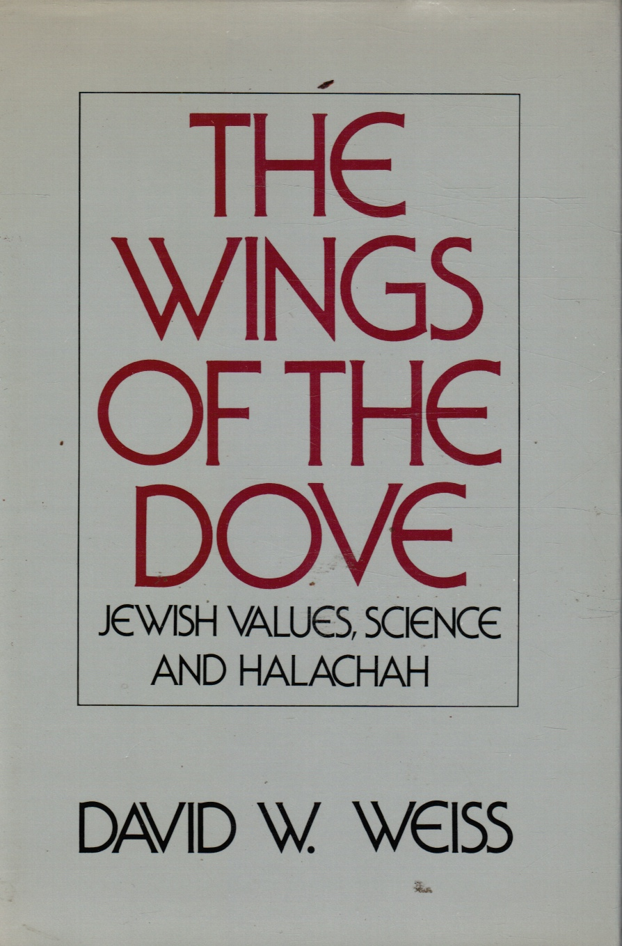 Image for The Wings of the Dove: Jewish Values, Science and Halachah