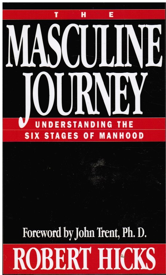 Image for The Masculine Journey: Understanding the Six Stages of Manhood