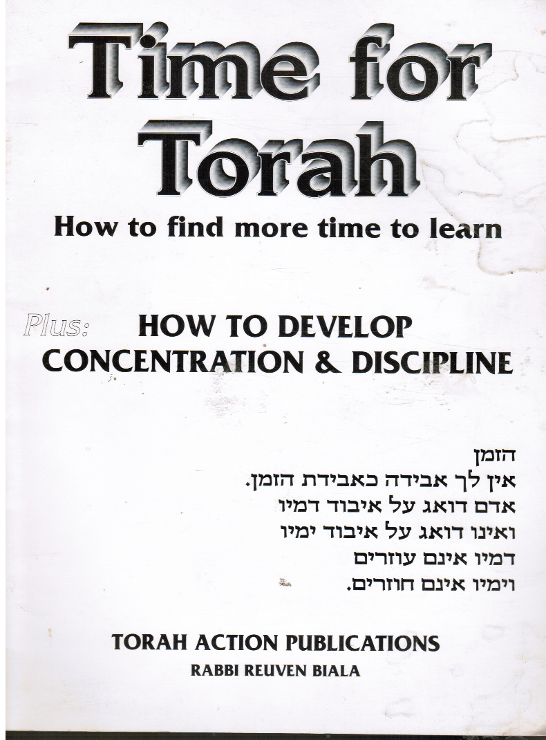 Image for Time for Torah: How to Find More Time to Learn -- Plus: How to Develop Concentration & Discipline